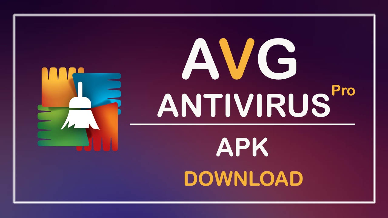 Download AVG AntiVirus Pro 2021 for Android Security free on android